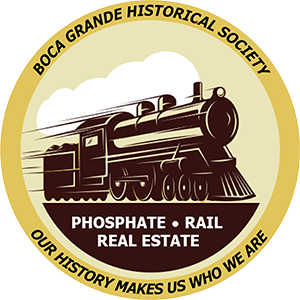 Boca Grande Historical Society Phosphate, Rail, Real Estate, Our History Makes Us Who We Are