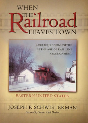 When the Railroad Leaves Town - Book Cover
