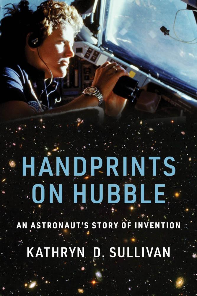 Handprints on Hubble by Kathryn Sullivan
