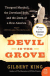 Devil in the Grove by Gilbert King book cover - Thursgood Marshall, the Groveland Boys, and the Dawn of a New America; showing man standing next to oldtimer